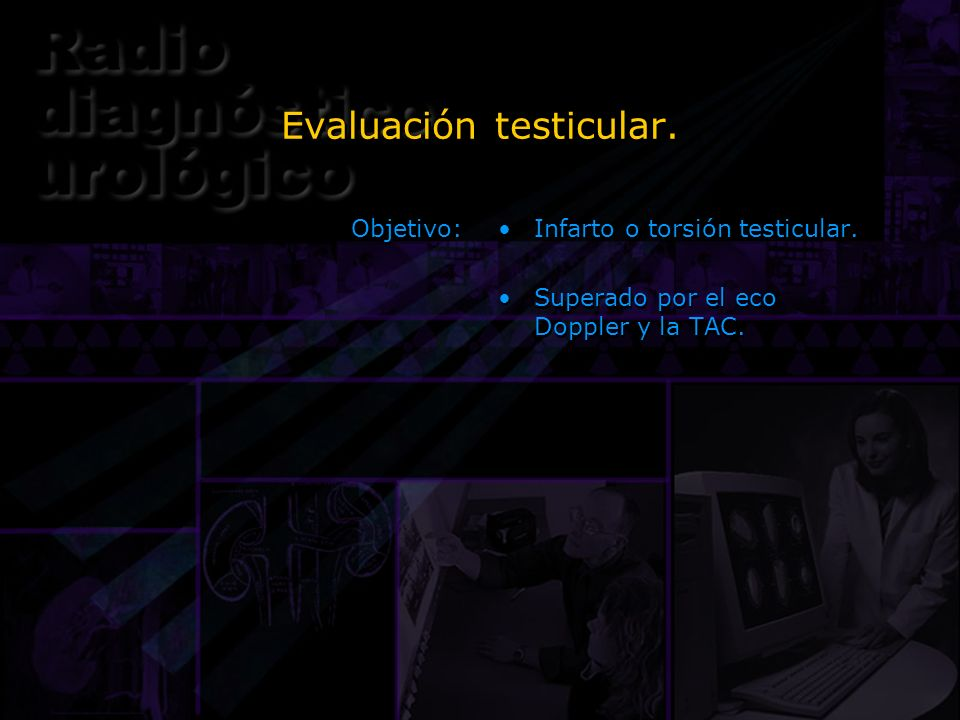 Evaluación testicular.