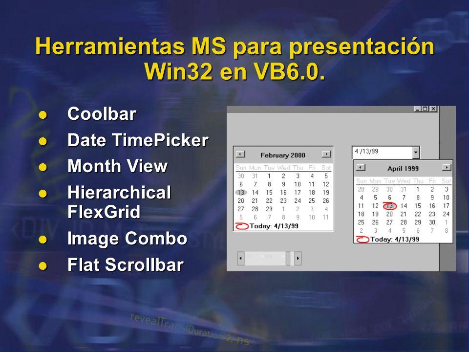 Herramientas MS para presentación Win32 en VB6.0.