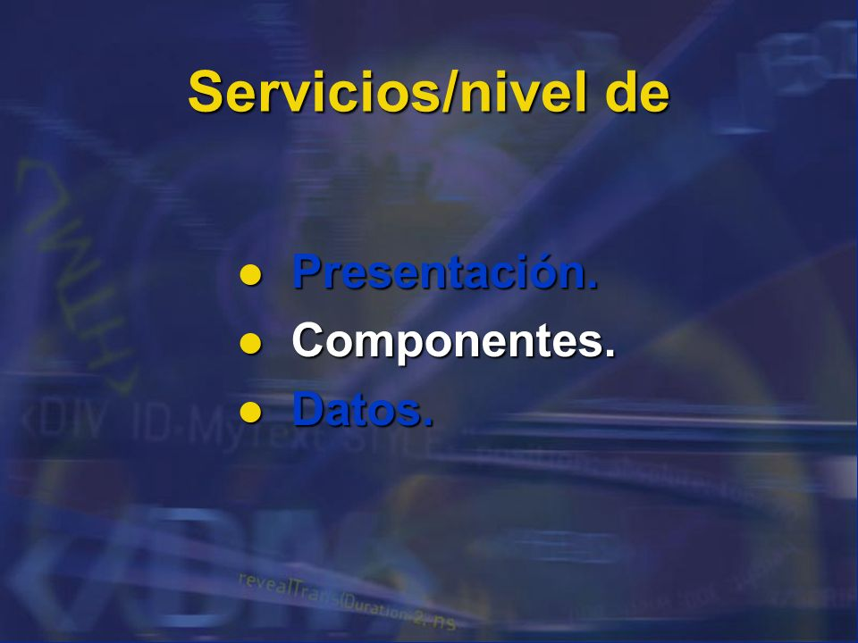 Servicios/nivel de Presentación. Componentes. Datos. 54
