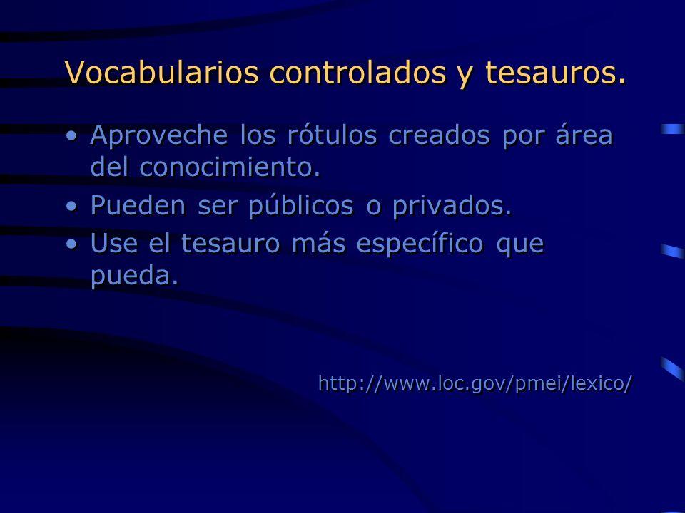 Vocabularios controlados y tesauros.