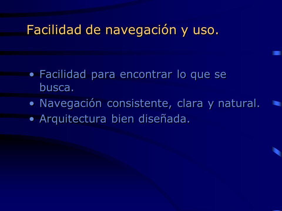 Facilidad de navegación y uso.