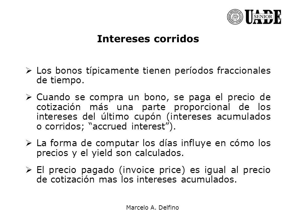 Intereses corridos Los bonos típicamente tienen períodos fraccionales de tiempo.