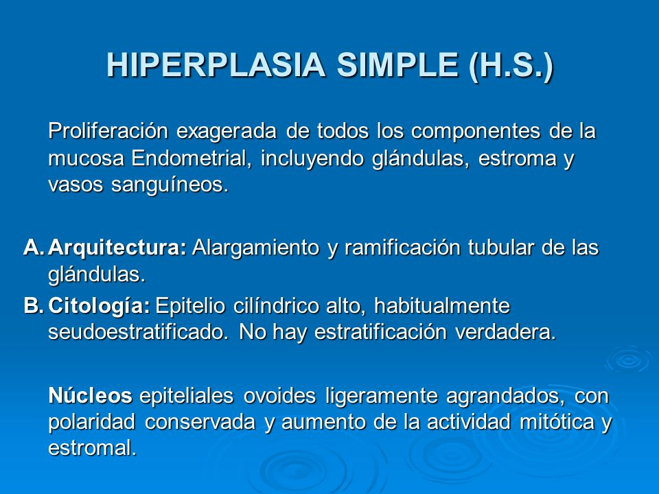 HIPERPLASIA SIMPLE (H.S.)