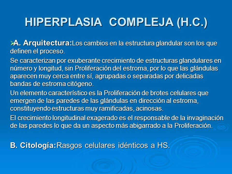 HIPERPLASIA COMPLEJA (H.C.)