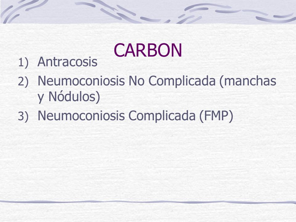 CARBON Antracosis Neumoconiosis No Complicada (manchas y Nódulos)