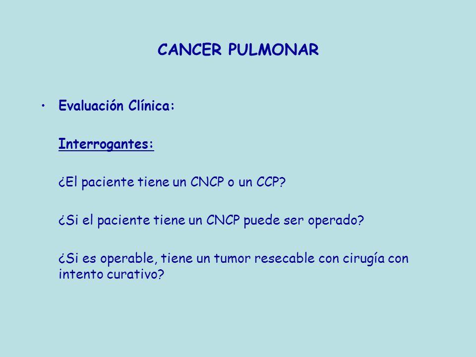 CANCER PULMONAR Evaluación Clínica: Interrogantes:
