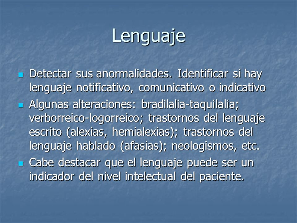 LenguajeDetectar sus anormalidades. Identificar si hay lenguaje notificativo, comunicativo o indicativo.