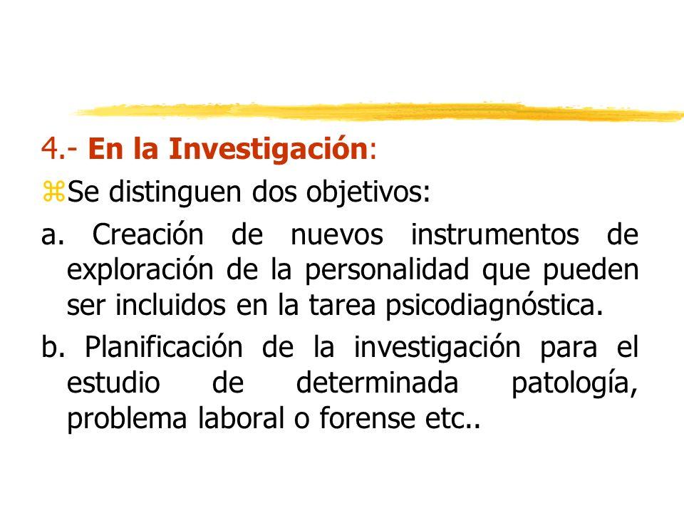 4.- En la Investigación: Se distinguen dos objetivos: