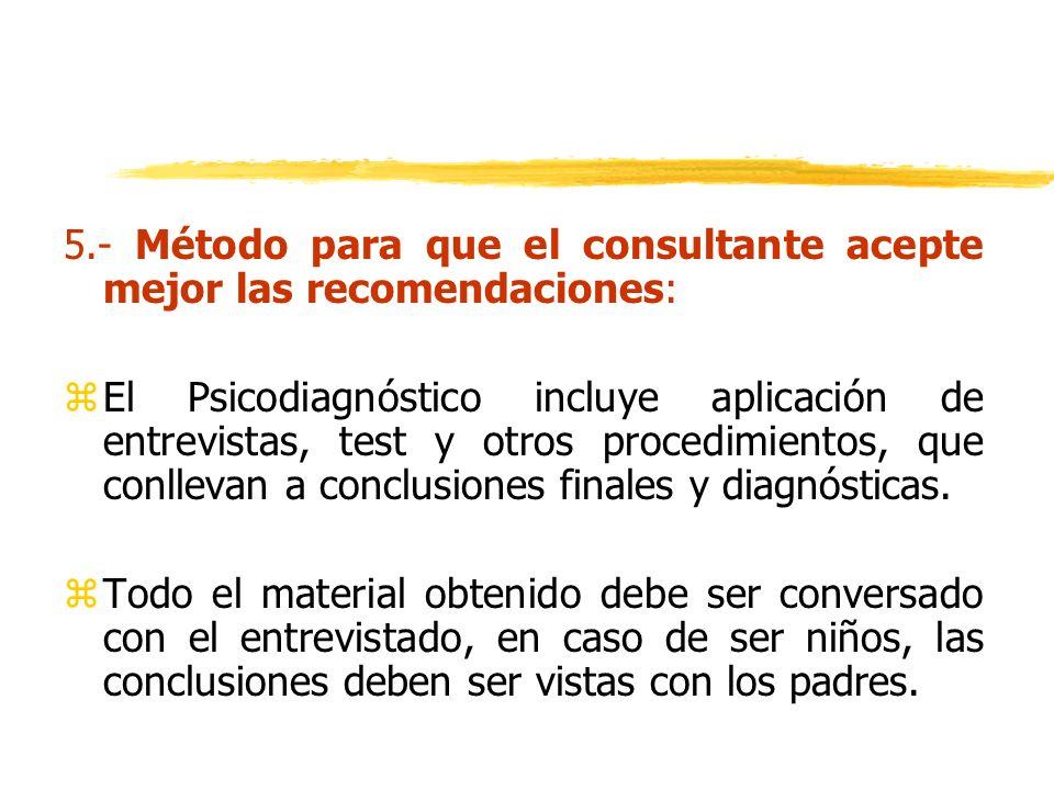 5.- Método para que el consultante acepte mejor las recomendaciones: