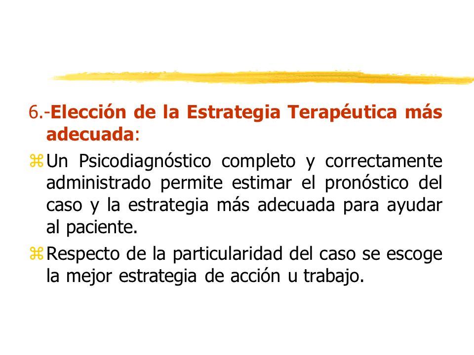 6.-Elección de la Estrategia Terapéutica más adecuada: