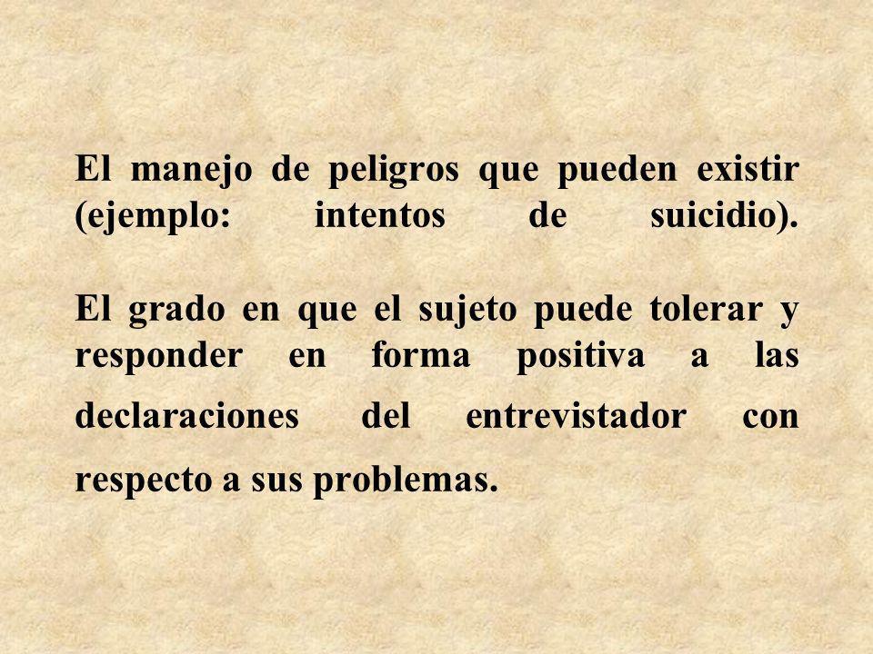 El manejo de peligros que pueden existir (ejemplo: intentos de suicidio).