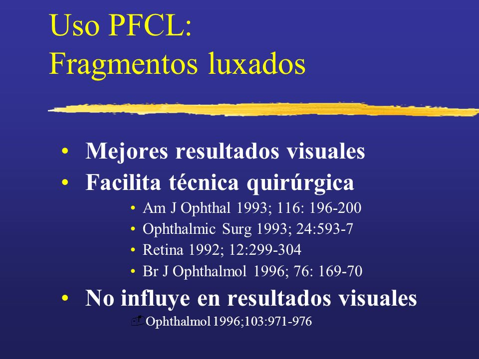 Uso PFCL: Fragmentos luxados