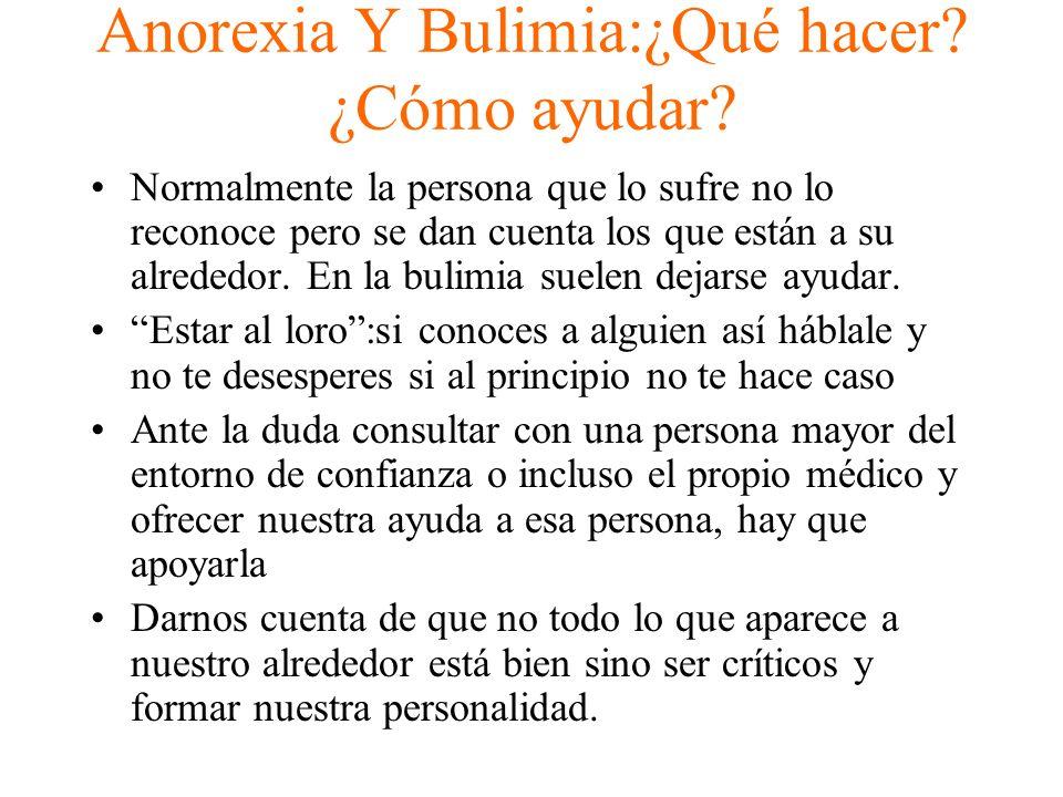 Anorexia Y Bulimia:¿Qué hacer ¿Cómo ayudar