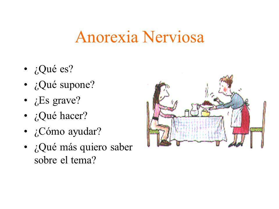 Anorexia Nerviosa ¿Qué es ¿Qué supone ¿Es grave ¿Qué hacer