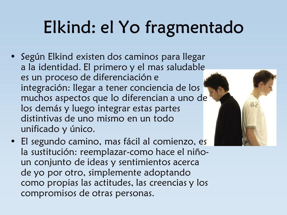 Elkind: el Yo fragmentado