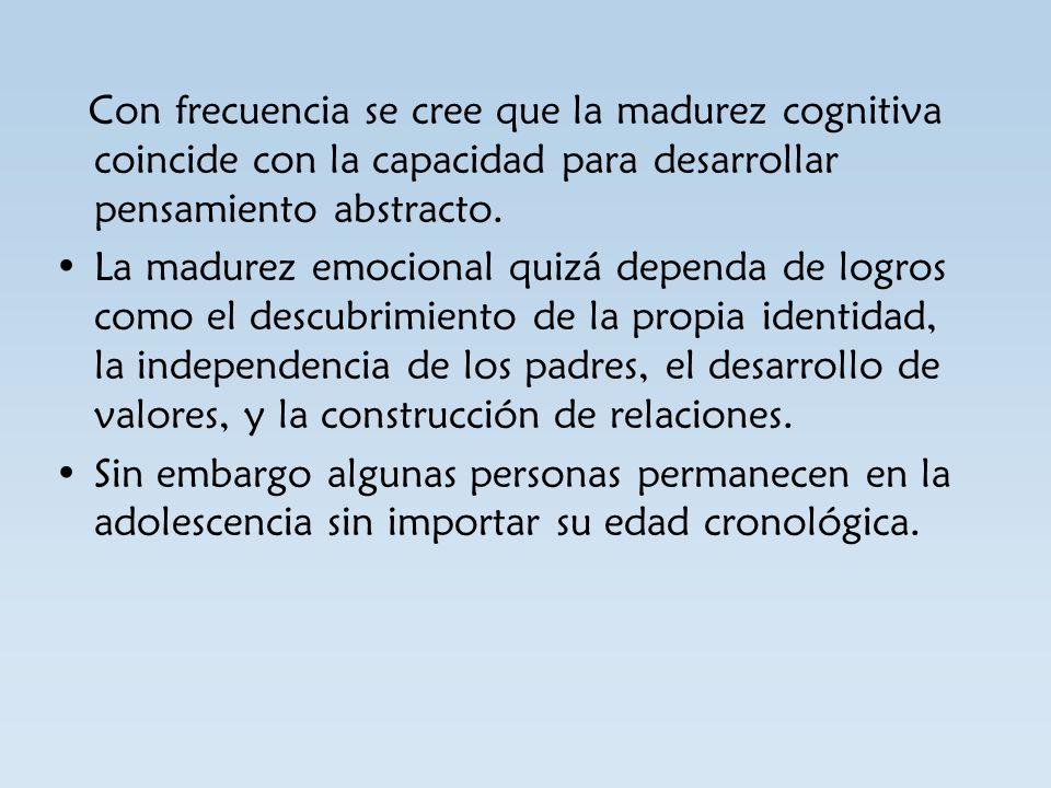 Con frecuencia se cree que la madurez cognitiva coincide con la capacidad para desarrollar pensamiento abstracto.