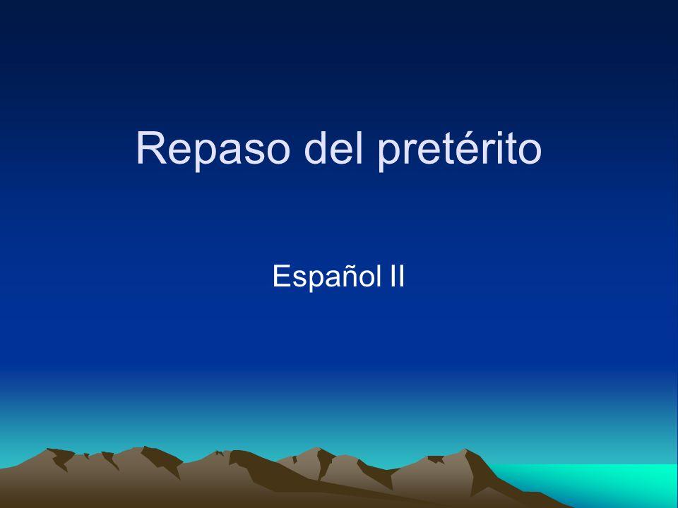Repaso del pretérito Español II