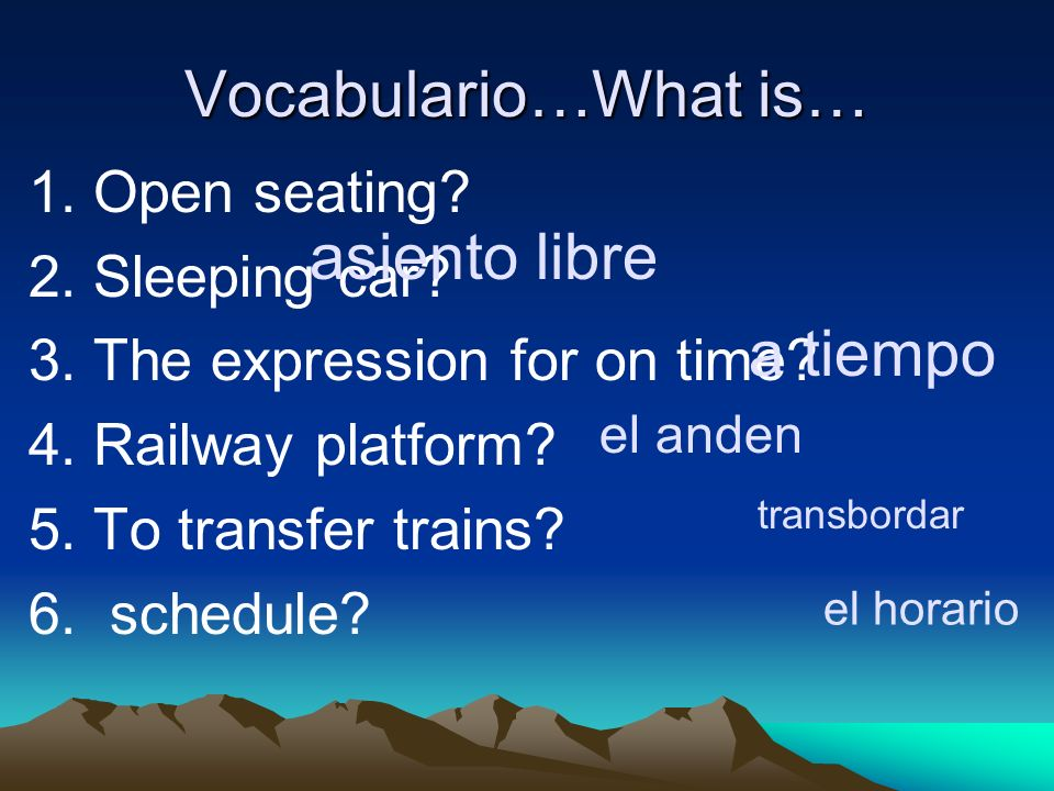 Vocabulario…What is… asiento libre a tiempo 1. Open seating