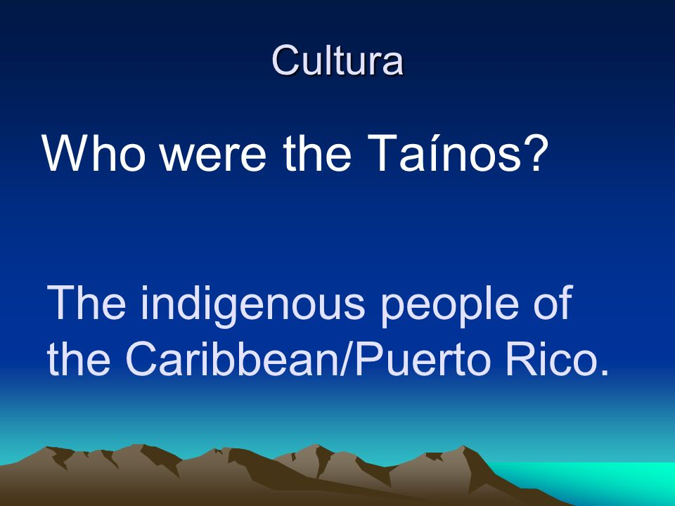 Cultura Who were the Taínos The indigenous people of the Caribbean/Puerto Rico. 37