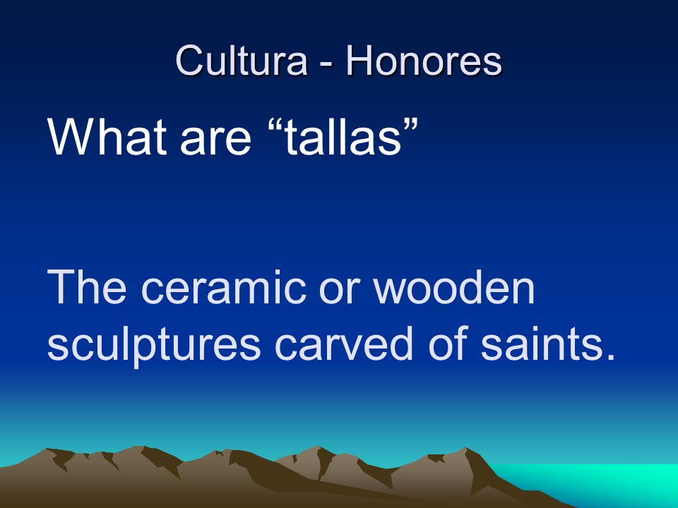 What are tallas The ceramic or wooden sculptures carved of saints.