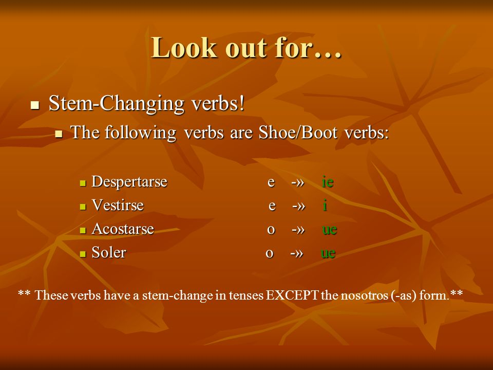 Look out for… Stem-Changing verbs!