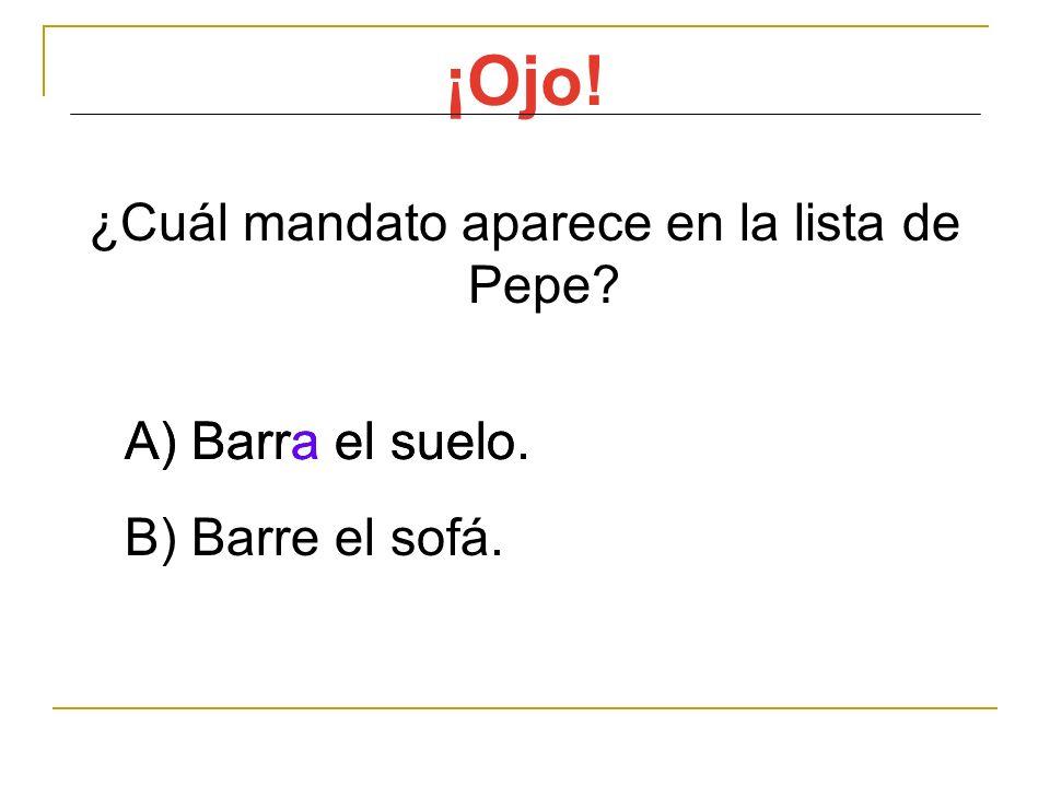 ¿Cuál mandato aparece en la lista de Pepe