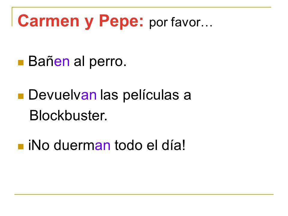 Carmen y Pepe: por favor…