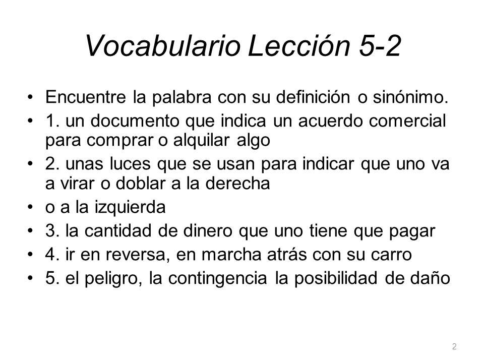 Vocabulario Lección 5-2 Encuentre la palabra con su definición o sinónimo.