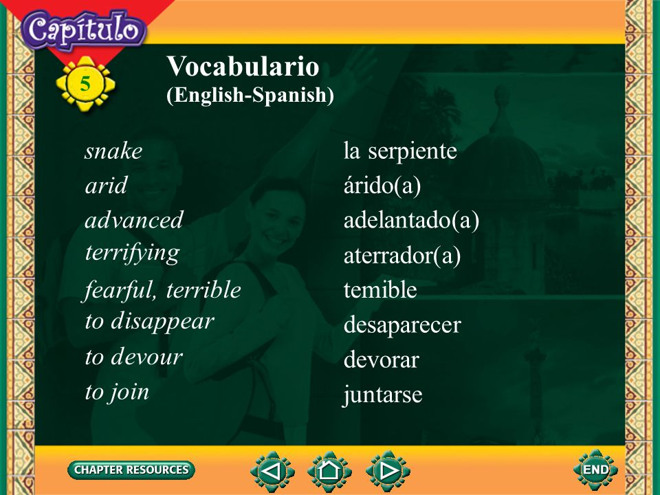 Vocabulario snake la serpiente arid árido(a) advanced adelantado(a)