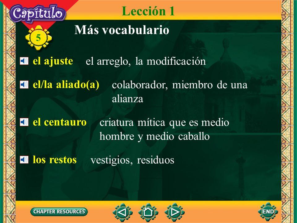 Lección 1 Más vocabulario el ajuste el arreglo, la modificación