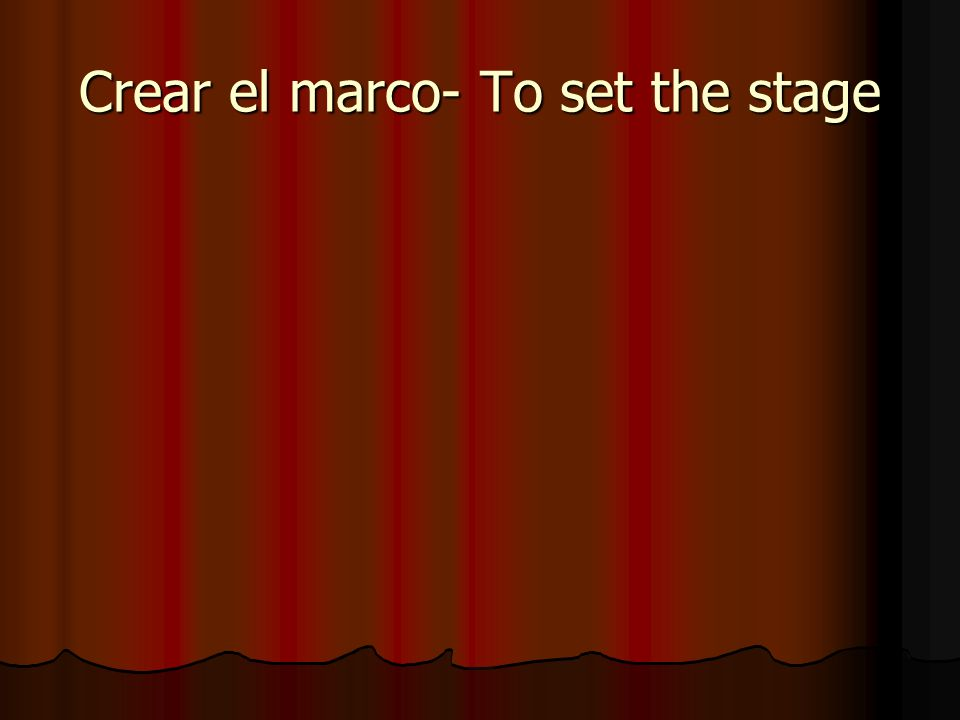 Crear el marco- To set the stage