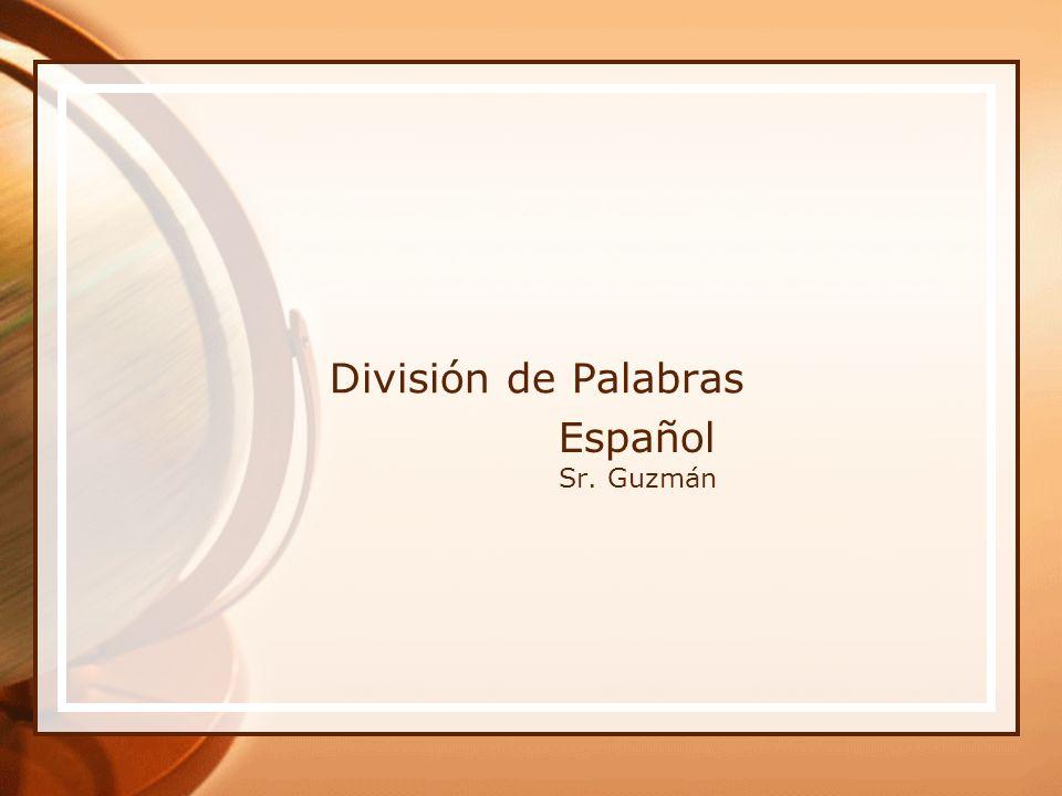 División de Palabras Español Sr. Guzmán