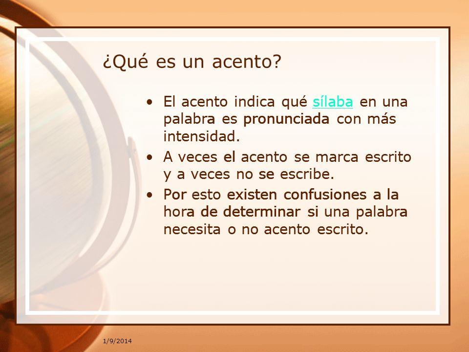 ¿Qué es un acento El acento indica que sílaba en una palabra es pronunciada con más intensidad.