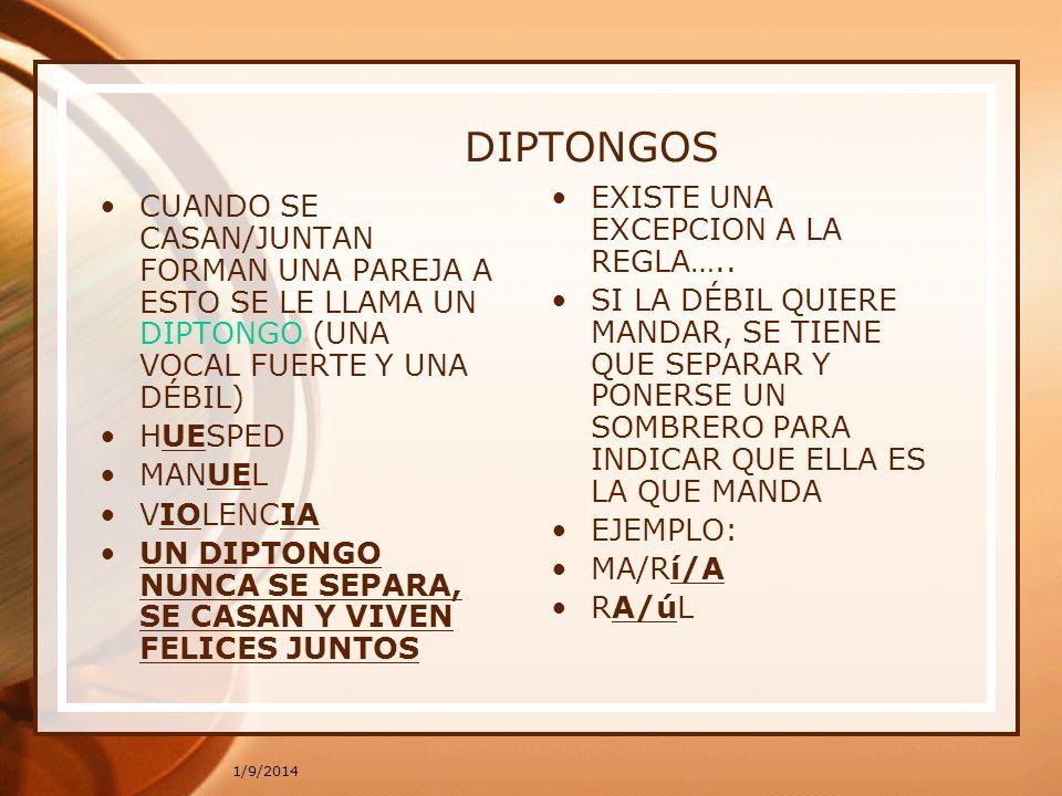 DIPTONGOS EXISTE UNA EXCEPCION A LA REGLA…..