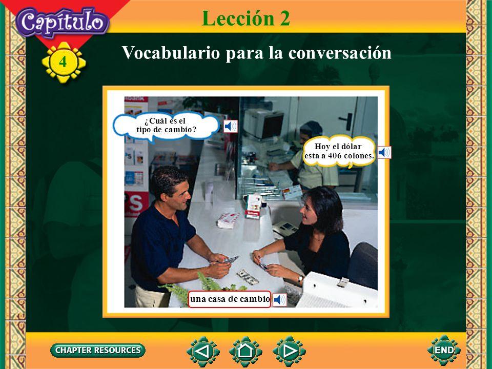 Lección 2 Vocabulario para la conversación una casa de cambio