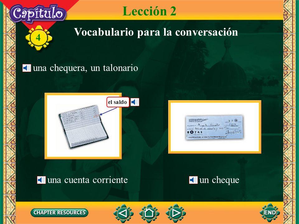 Lección 2 Vocabulario para la conversación una chequera, un talonario
