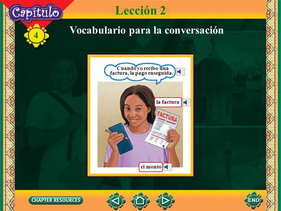 Lección 2 Vocabulario para la conversación Cuando yo recibo una