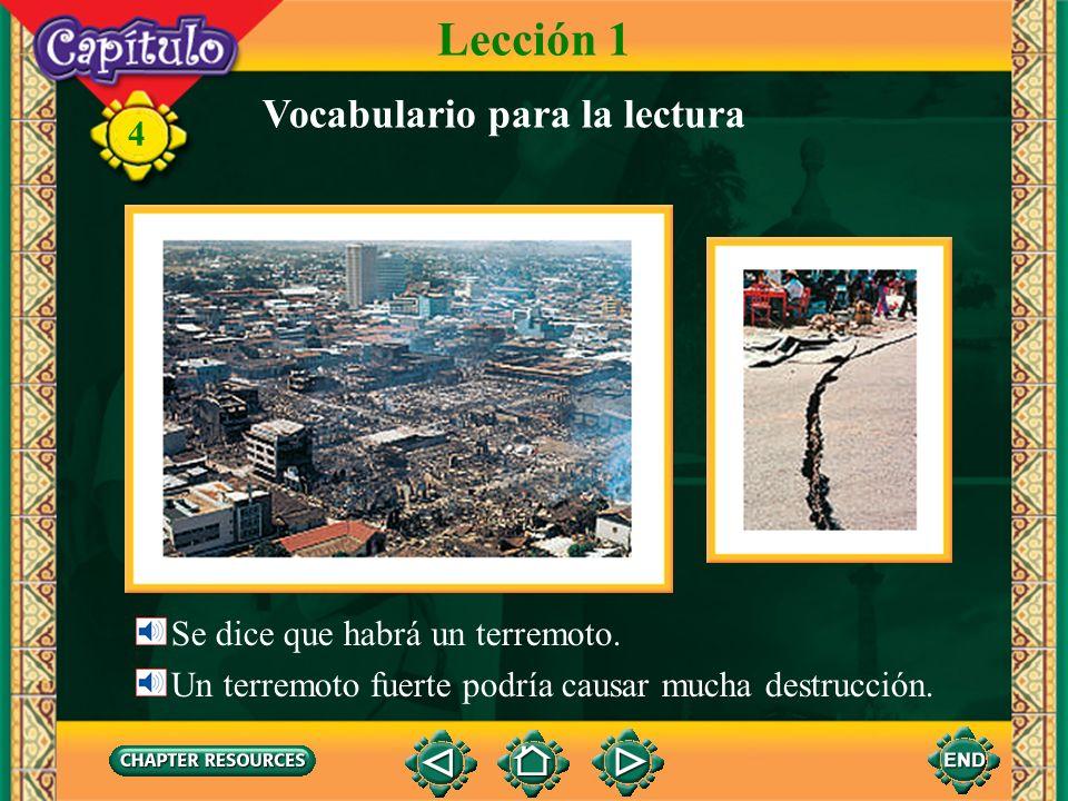 Lección 1 Vocabulario para la lectura Se dice que habrá un terremoto.