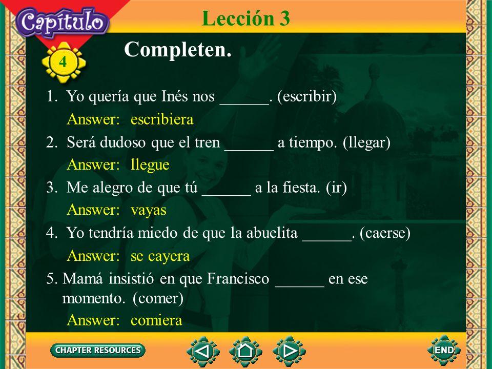 Lección 3 Completen. 1. Yo quería que Inés nos ______. (escribir)