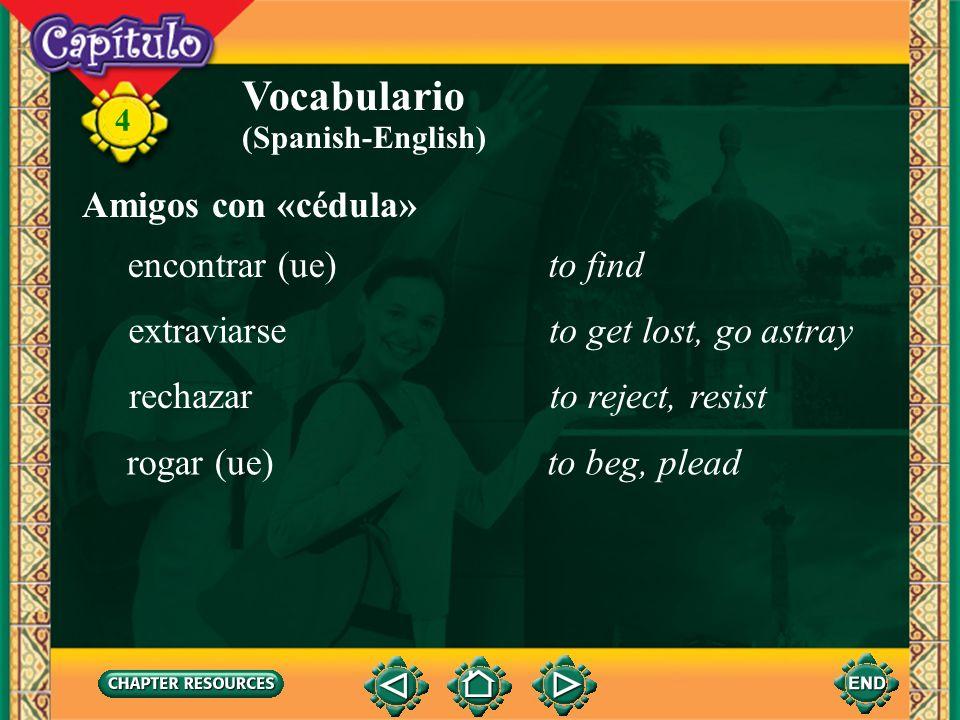 Vocabulario Amigos con «cédula» encontrar (ue) to find extraviarse
