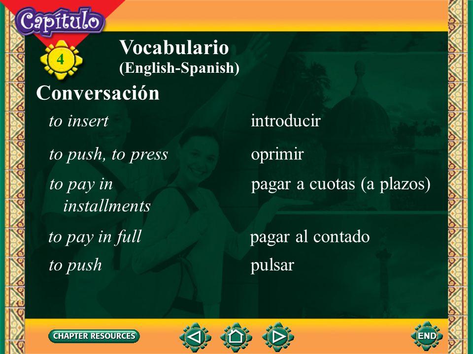 Vocabulario Conversación to insert introducir to push, to press
