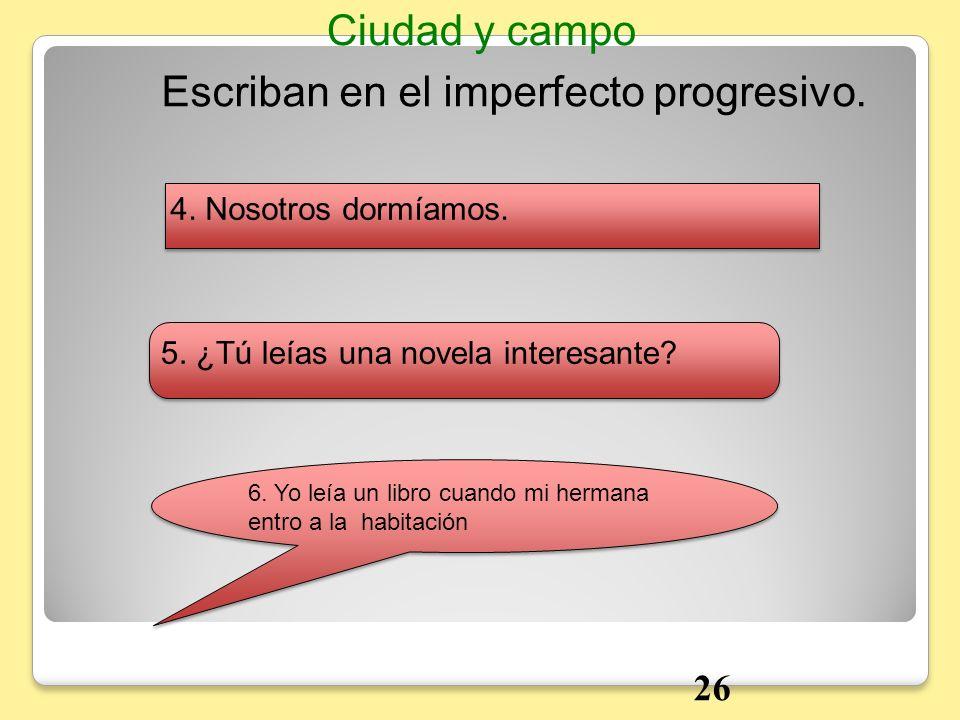 Escriban en el imperfecto progresivo.