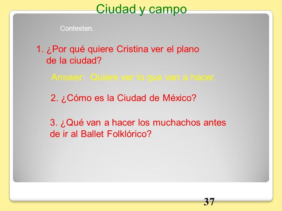 Ciudad y campo 37 1. ¿Por qué quiere Cristina ver el plano