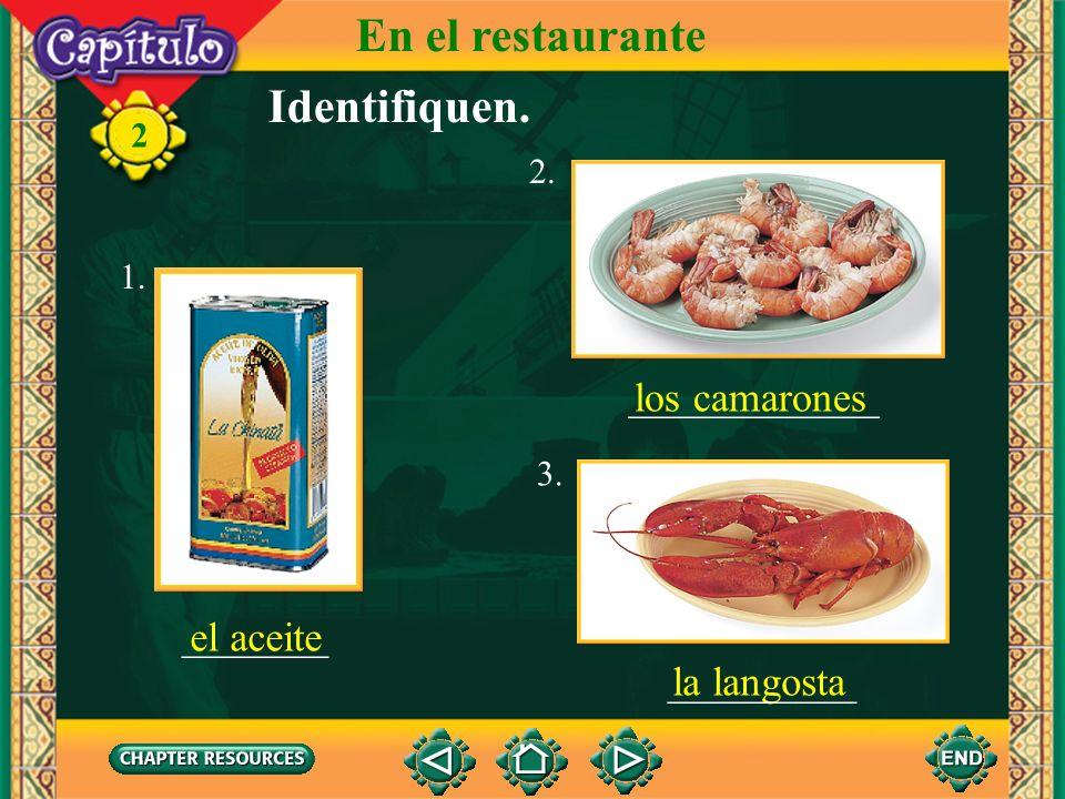En el restaurante Identifiquen. ____________ los camarones _______