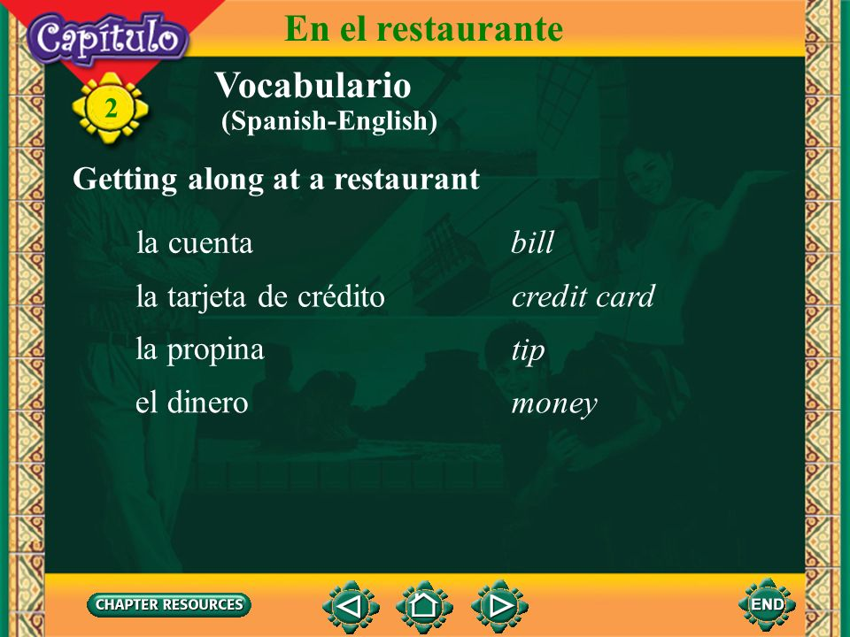 En el restaurante Vocabulario Getting along at a restaurant la cuenta