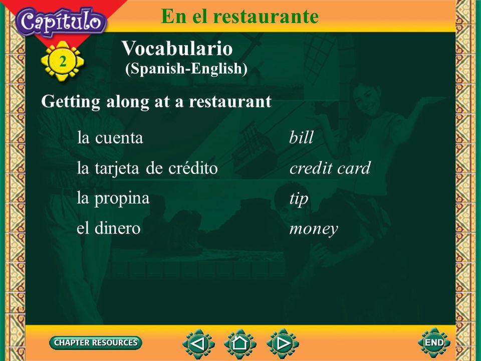 En el restaurante Vocabulario Getting along at a restaurant la cuenta