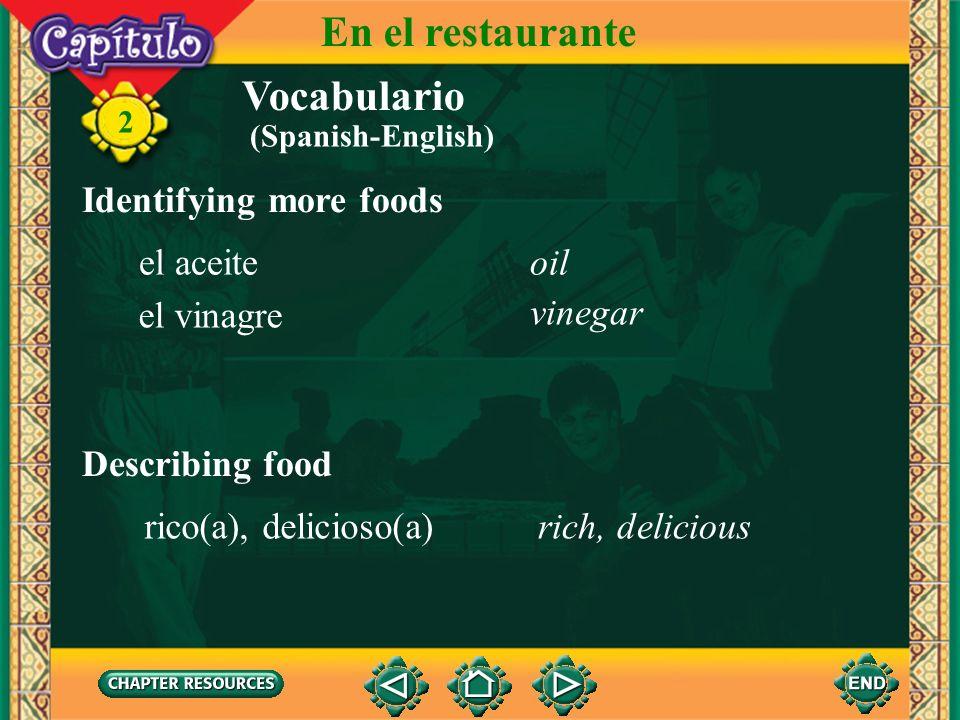 En el restaurante Vocabulario Identifying more foods el aceite oil