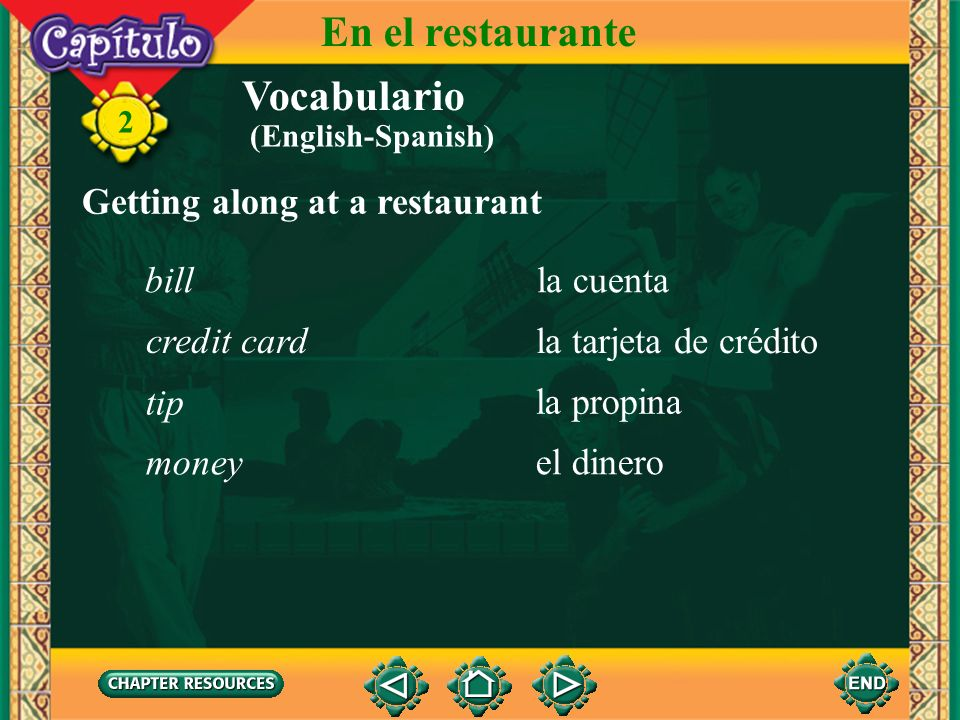 En el restaurante Vocabulario Getting along at a restaurant bill