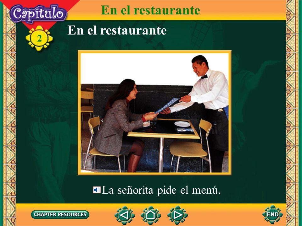 En el restaurante En el restaurante La señorita pide el menú.