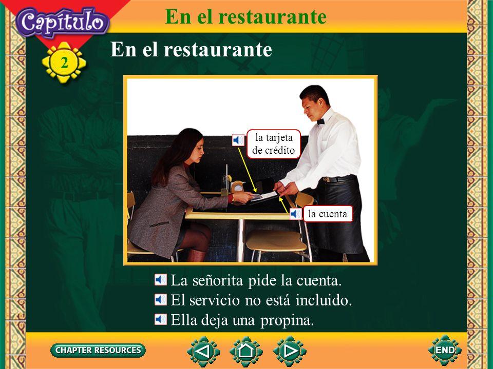 En el restaurante En el restaurante La señorita pide la cuenta.